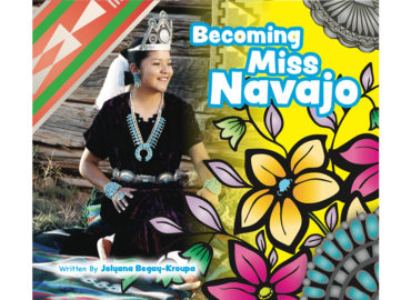 Becoming Miss Navajo: A Conversation with Jolyana Begay Kroupa